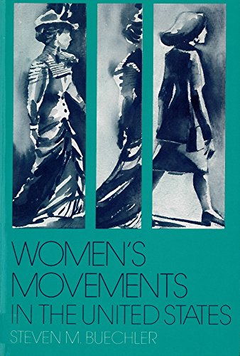 Womenas Movements in the United States: Woman Suffrage, Equal Rights, and Beyond 9780813515595