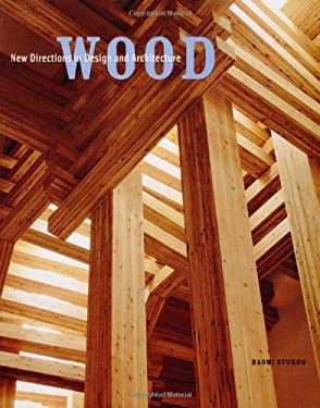 Wood: New Directions in Design and Architecture 9780811832359