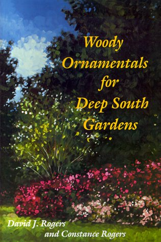 Woody Ornamentals for Deep South Gardens 9780813010212