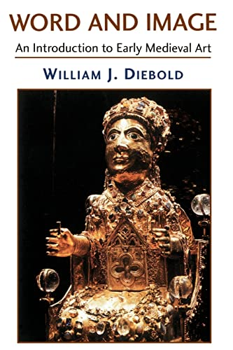Word and Image: The Art of the Early Middle Ages, 600-1050 9780813338798