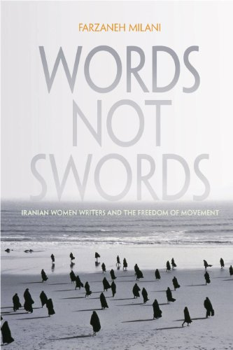 Words, Not Swords: Iranian Women Writers and the Freedom of Movement 9780815632788