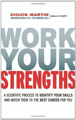 Work Your Strengths: A Scientific Process to Identify Your Skills and Match Them to the Best Career for You 9780814414071