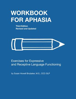 Workbook for Aphasia: Exercises for Expressive and Receptive Language Functioning 9780814333112