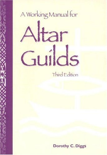 A Working Manual for Altar Guilds: Third Edition 9780819214553