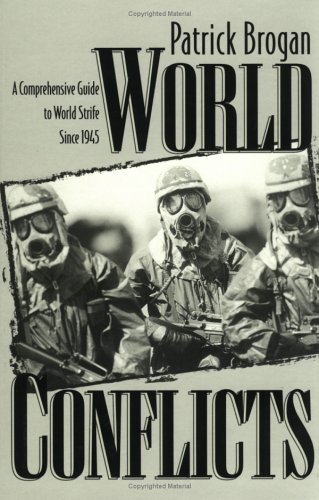World Conflicts: A Comprehensive Guide to World Strife Since 1945 9780810835511