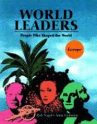 World Leaders: People Who Shaped the World 9780810397682