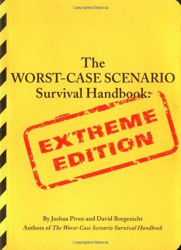 Worst Case Scenario Extreme Survival Handbook 9780811845380