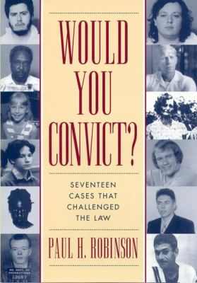 Would You Convict?: Seventeen Cases That Challenged the Law 9780814775318