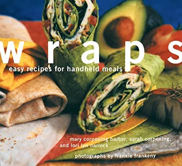 Wraps: Easy Recipes for Handheld Meals 9780811818124