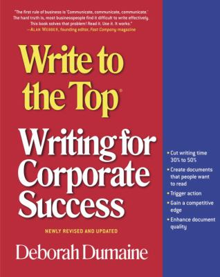 Write to the Top: Writing for Corporate Success 9780812968989