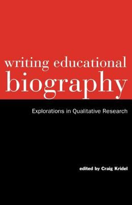 Writing Educational Biography: New Studies on History and Literature 9780815322962