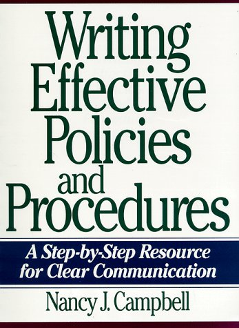 Writing Effective Policies and Procedures: A Step-By-Step Resource for Clear Communication 9780814479605