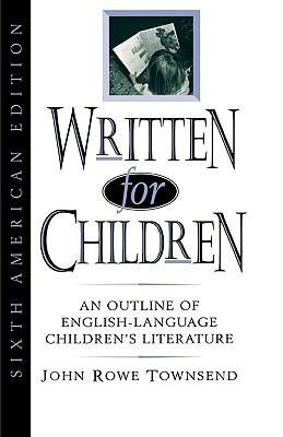 Written for Children: An Outline of English-Language Children's Literature 9780810831179