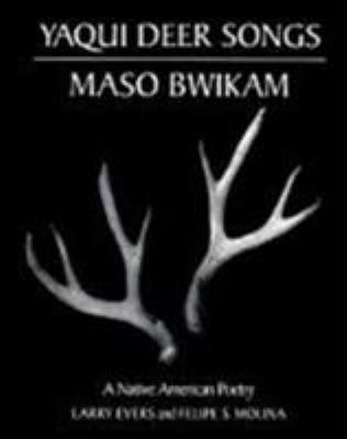 Yaqui Deer Songs/Maso Bwikam: A Native American Poetry 9780816509959