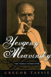Yevgeny Mravinsky: The Noble Conductor