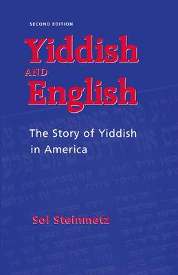 Yiddish & English: The Story of Yiddish in America 9780817311032