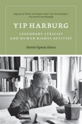 Yip Harburg: Legendary Lyricist and Human Rights Activist 9780819571281