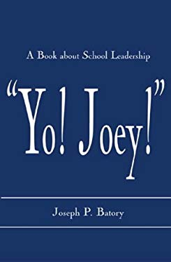 'Yo! Joey!': A Book about School Leadership 9780810842670