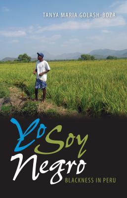 Yo Soy Negro: Blackness in Peru 9780813035741