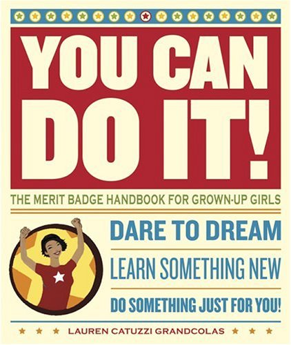 You Can Do It!: The Merit Badge Handbook for Grown-Up Girls 9780811846356