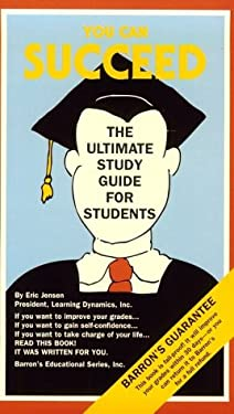 You Can Succeed: The Ultimate Study Guide for Students 9780812020847