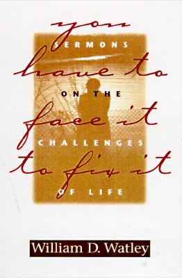 You Have to Face It to Fix It: Sermons on the Challenges of Life 9780817012670