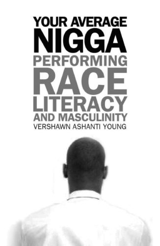 Your Average Nigga: Performing Race, Literacy, and Masculinity