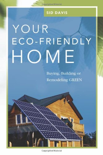 Your Eco-Friendly Home: Buying, Building, or Remodeling Green 9780814410370