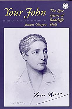 Your John: The Love Letters of Radclyffe Hall 9780814730928
