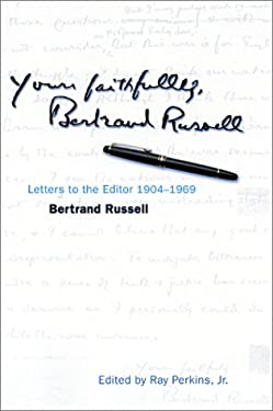 Yours Faithfully, Bertrand Russell: Letters to the Editor 1904-1969 9780812694499