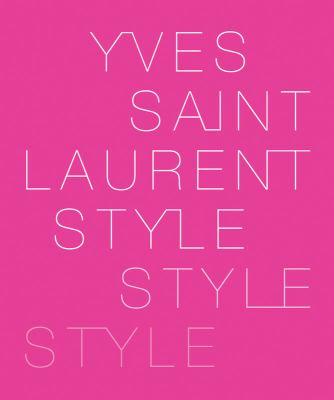 Yves Saint Laurent: Style 9780810971202