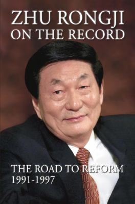 Zhu Rongji on the Record: The Road to Reform: 1991-1997 9780815725190