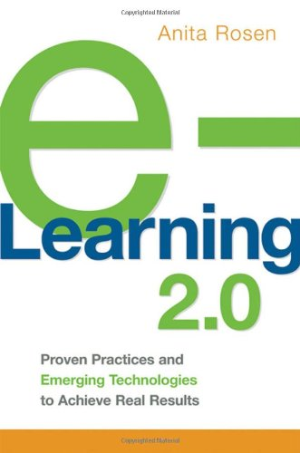 e-Learning 2.0: Proven Practices and Emerging Technologies to Achieve Real Results 9780814410738
