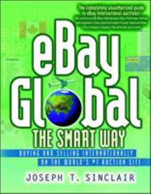 eBay Global the Smart Way: Buying and Selling Internationally on the World's #1 Auction Site 9780814472415