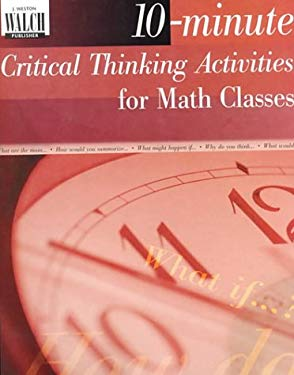 10-Minute Critical-Thinking Activities for Math 9780825138164