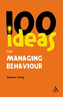 100 Ideas for Managing Behaviour 9780826484772