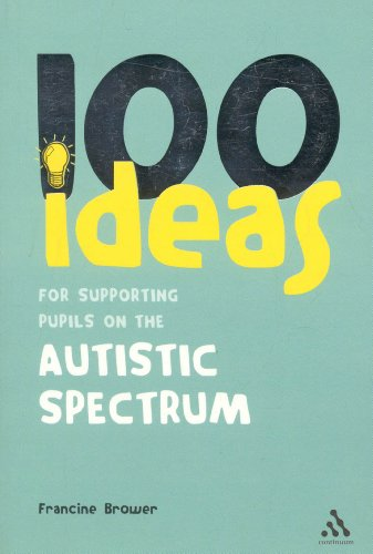 100 Ideas for Supporting Pupils on the Autistic Spectrum 9780826494214