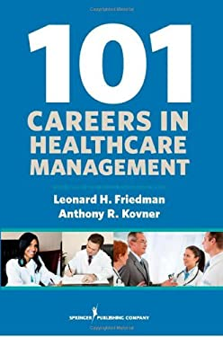 101 Careers in Healthcare Management 9780826193346
