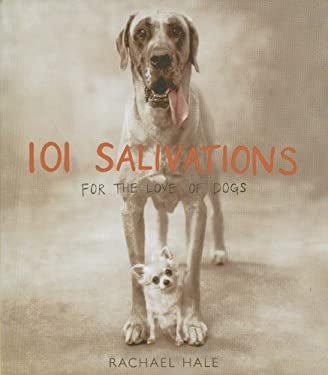 101 Salivations: For the Love of Dogs 9780821228579