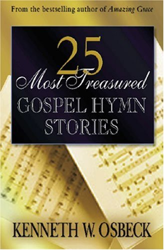 25 Most Treasured Gospel Hymn Stories 9780825434303