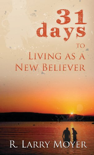 31 Days to Living as a New Believer 9780825435713