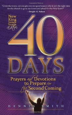 40 Days: Prayers and Devotions to Prepare for the Second Coming 9780828025447
