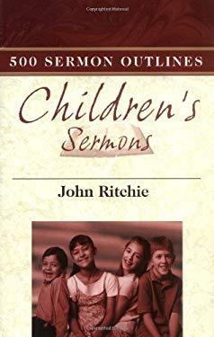 500 Children's Sermon Outlines 9780825435843