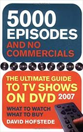 5000 Episodes and No Commercials: The Ultimate Guide to TV Shows on DVD 3553751