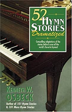 52 Hymn Stories Dramatized 9780825434280