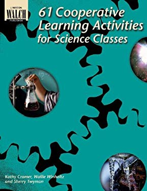 61 Cooperative Learning Activities for Science Classes 9780825137679