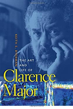 The Art and Life of Clarence Major 9780820330556