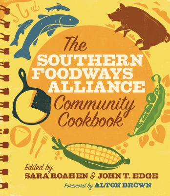 The Southern Foodways Alliance Community Cookbook 9780820332758
