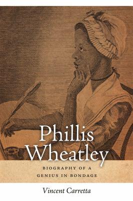 Phillis Wheatley: Biography of a Genius in Bondage 9780820333380