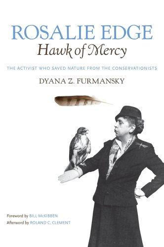 Rosalie Edge, Hawk of Mercy: The Activist Who Saved Nature from the Conservationists 9780820336763
